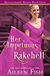 Her Impetuous Rakehell (The Bridgetho...