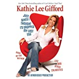Just When I Thought I'd Dropped My Last Egg ~ Kathie Lee Gifford