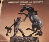 American Indians as Cowboys: Native American Vaqueros on California Cattle Ranges