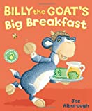Jez Alborough Billy the Goat's Big Breakfast