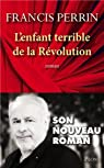 L'enfant terrible de la R�volution par Perrin
