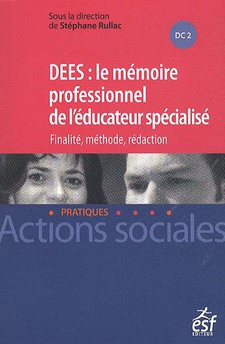 DEES : le mémoire professionnel d'éducateur spécialisé : Finalité, méthode, rédaction