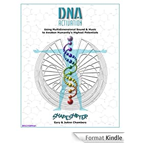 DNA Activation: Using Multidimensional Sound & Music to Awaken Humanity's Highest Potentials (1) (English Edition)