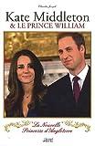 echange, troc Claudia Joseph - Kate Middleton et le prince William : La nouvelle princesse d'Angleterre