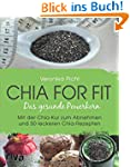 Chia for fit: Das Gesunde Powerkorn M...