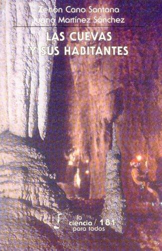 Las cuevas y sus habitantes (La Ciencia Para Todos)  [Zenon Cano Santana - Juana Martinez Sanchez] (Tapa Blanda)