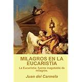 Milagros en la eucaristía (Spanish Edition)