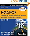 MCAD/MCSD Training Guide (70-320): De...