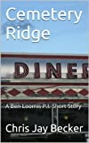 img - for Cemetery Ridge (A Ben Loomis P.I. Short Story) book / textbook / text book