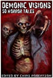 img - for Demonic Visions 50 Horror Tales book / textbook / text book