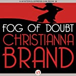 Fog of Doubt (       UNABRIDGED) by Christianna Brand Narrated by Derek Perkins