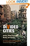 Divided Cities: Belfast, Beirut, Jeru...