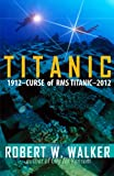 img - for Titanic 2012 (Curse of RMS Titanic - an Inspector Alastair Ransom title) book / textbook / text book