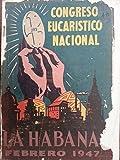 img - for Memoria del primer congreso eucaristico nacional.celebrado en la ciudad de la habana capital de la republica de cuba.1947. book / textbook / text book