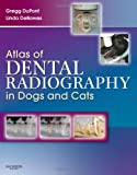 echange, troc Gregg A. DuPont, Linda J. DeBowes - Atlas of Dental Radiography in Dogs and Cats: A Practical Guide to Techniques and Interpretation