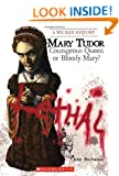 Mary Tudor: Courageous Queen or Bloody Mary? (Wicked History)