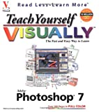 Teach Yourself VISUALLY TM: Adobe Photoshop 7 (0764536826) by Wooldridge, Mike