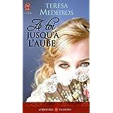 A toi jusqu'� l'aubepar Teresa Medeiros
