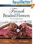 French Beaded Flowers: The Complete G...