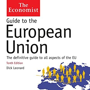 Guide to the European Union: The Economist | [Dick Leonard]