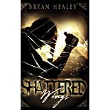 Shattered Wings ~ Bryan Healey
