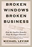 Broken Windows, Broken Business