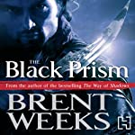 The Black Prism: Lightbringer Trilogy Book One (       UNABRIDGED) by Brent Weeks Narrated by Cristofer Jean