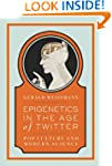 Epigenetics in the Age of Twitter: Po...