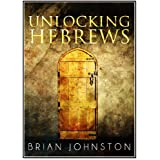 Unlocking Hebrews (Search For Truth Bible Series - Book 20)by Brian Johnston