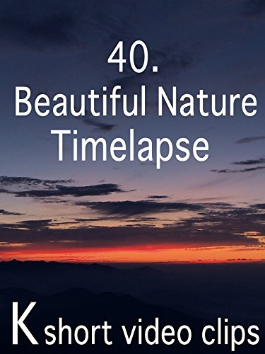 Clip: 40.Beautiful Nature--Timelapse