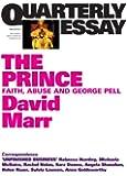 Quarterly Essay 51 The Prince: Faith, Abuse and George Pell