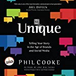 Unique: Telling Your Story in the Age of Brands and Social Media | Phil Cooke