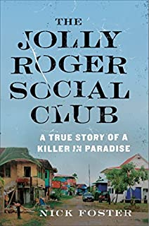 Book Cover: The Jolly Roger Social Club: A True Story of a Killer in Paradise