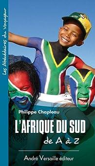 L'Afrique du Sud de A � Z par Philippe Chapleau