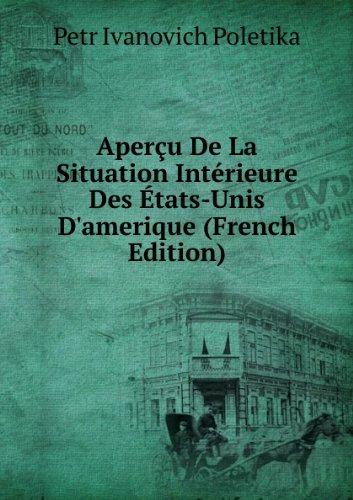 aperau-de-la-situation-intacrieure-des-atats-unis-damerique-french-edition
