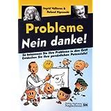 """Probleme Nein danke!: Problem oder Potenzial - Du hast die Wahlvon """"Ingrid Vallieres"""""""