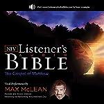 The NIV Listener's Audio Bible, the Gospel of Matthew: Vocal Performance by Max McLean    Zondervan Bibles