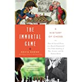 The Immortal Game: A History of Chess ~ David Shenk