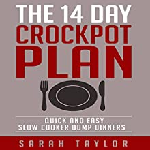 Crockpot: The 14 Day Crockpot Diet Plan for Beginners | Livre audio Auteur(s) : Sarah Taylor Narrateur(s) : Mutt Rogers