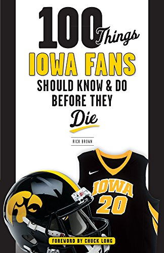 100-Things-Iowa-Fans-Should-Know-Do-Before-They-Die-100-ThingsFans-Should-Know