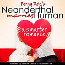Neanderthal Marries Human: A Smarter Romance: Knitting in the City, Book 1.5 Audiobook by Penny Reid Narrated by Jennifer Grace, Sebastian York