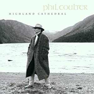 Phil Coulter - Highland Cathedral (2000)