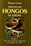 img - for GUIA DE LOS HONGOS DE EUROPA 1 book / textbook / text book