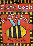 img - for Fuzzy Bee and Friends[FUZZY BEE & FRIENDS-CLOTH BK][Paperback] book / textbook / text book
