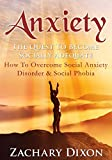 Anxiety: The Quest To Become Socially Adequate: How To Overcome Social Anxiety Disorder  & Social Phobia (BONUS- 1hour Confidence Session, BONUS Videos & Book)