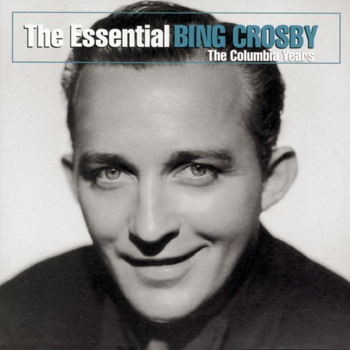 Bing Crosby - The Essential Bing Crosby - Zortam Music
