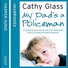 My Dad's a Policeman (       UNABRIDGED) by Cathy Glass Narrated by Denica Fairman