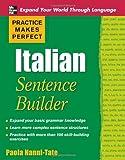 Practice Makes Perfect Italian Sentence Builder (Practice Makes Perfect Series)