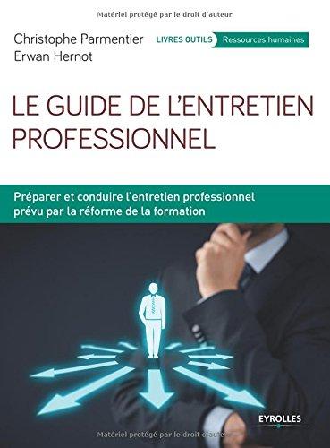 le guide de l'entretien professionnel ; préparer et conduire l'entretien professionel prévu par la réforme de la formation (2e édition)