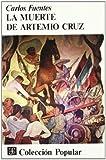 La Muerte de Artemio Cruz (Colección Popular, 34) (8437501415) by Carlos Fuentes